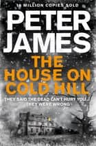 The House on Cold Hill ebook by Peter James
