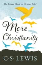 Mere Christianity eBook by C. S. Lewis