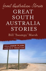 Great South Australia Stories ebook by Bill Marsh