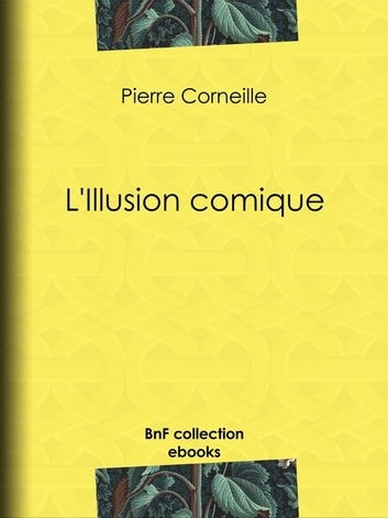 L'Illusion comique ebook by Pierre Corneille