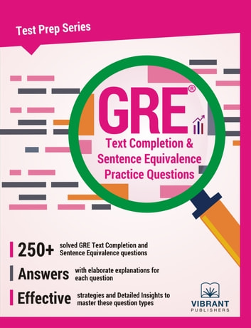 GRE Text Completion and Sentence Equivalence Practice Questions ebook by Vibrant Publishers