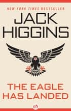 The Eagle Has Landed ebook by Jack Higgins