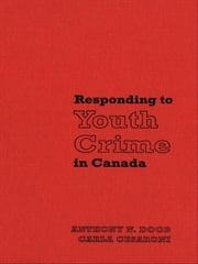 Responding to Youth Crime in Canada ebook by Carla Cesaroni,Anthony N. Doob