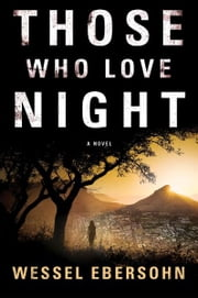 Those Who Love Night ebook by Wessel Ebersohn