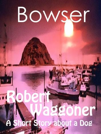 Bowser ebook by Robert C. Waggoner