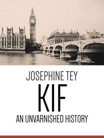 Kif - An Unvarnished History ebook by Josephine Tey