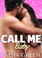 Call me Baby - 4 (English Edition) ebook by Emma M. Green