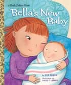 Bella's New Baby eBook by Sue Fliess