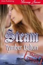 Steam ebook by Tymber Dalton