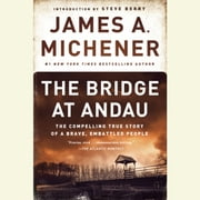 The Bridge at Andau - The Compelling True Story of a Brave, Embattled People audiobook by James A. Michener