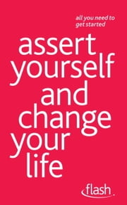 Assert Yourself and Change Your Life: Flash ebook by Suzie Hayman