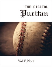 The Digital Puritan - Vol.V, No.1 ebook by Joel Beeke,Thomas Boston,Thomas Goodwin