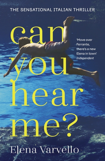 Can you hear me? - A viciously gripping holiday read set during a scorching Italian summer ebook by Elena Varvello
