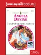 The Bride of Santa Barbara eBook by Angela Devine