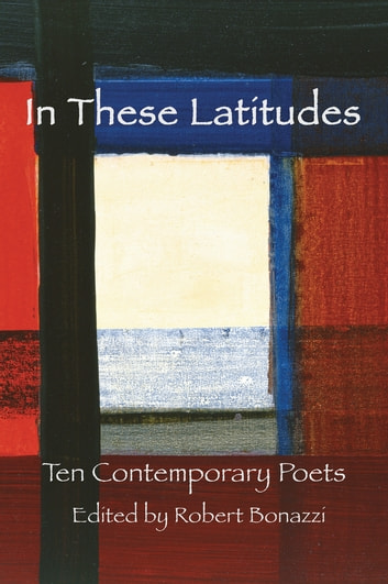 In These Latitudes - Ten Contemporary Poets ebook by