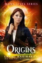 Origins - The Ruby Iyer Diaries - Many Lives ebook by Laxmi Hariharan