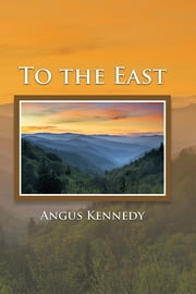 To the East ebook by Angus Kennedy