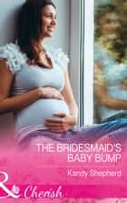 The Bridesmaid's Baby Bump (Mills & Boon Cherish) (Sydney Brides, Book 3) ebook by Kandy Shepherd