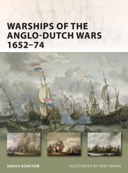 Warships of the Anglo-Dutch Wars 1652/74 ebook by Angus Konstam,Peter Bull