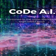 CoDe A.I.: From men to the moon there have been lots of room audiobook by Nik King