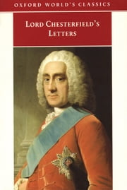 Lord Chesterfield's Letters ebook by Lord Chesterfield,David Roberts