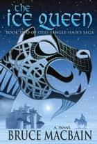 The Ice Queen eBook by Bruce Macbain