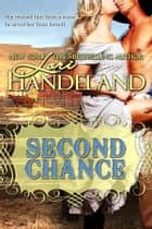 Second Chance - A Sexy Western Historical Romance ebook by Lori Handeland