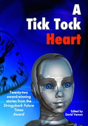 A Tick Tock Heart ebook by David Vernon