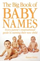 The Big Book of Baby Names ebook by Marissa Charles