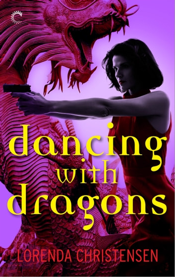 Dancing with Dragons ebook by Lorenda Christensen