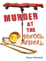 Murder at the School Musical ebook by Bruce Kimmel
