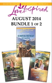 Love Inspired August 2014 - Bundle 1 of 2 - His Montana Sweetheart\A Heart to Heal\The Widower's Second Chance ebook by Ruth Logan Herne,Allie Pleiter,Jessica Keller