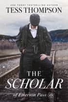 The Scholar ebook by Tess Thompson