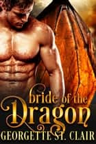 Bride Of The Dragon ebook by Georgette St. Clair
