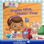 Doc McStuffins: Engine Nine, Feelin' Fine! - A Disney Storybook with Audio ebook by Disney Book Group; William Scollon