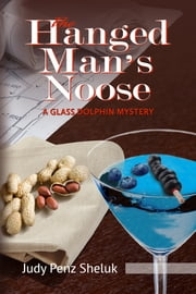 The Hanged Man's Noose - A Glass Dolphin Mystery ebook by Judy Penz Sheluk