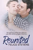 Reunited - A Rescued Hearts Novel ebook by Felice Stevens