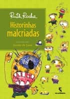 Historinhas Malcriadas ebook by Ruth Rocha