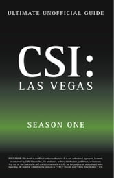 Ultimate Unofficial CSI Las Vegas Season One Guide: Crime Scene Investigation Las Vegas Season 1 Unofficial Guide ebook by Benson, Kristina