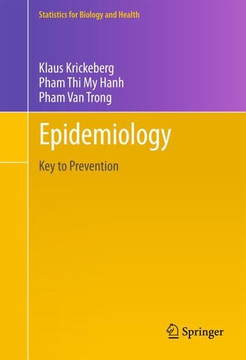 Epidemiology - Key to Prevention ebook by Klaus Krickeberg,Van Trong Pham,Thi My Hanh Pham