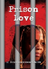 Prison Love ebook by D. Braxtonbrown-Smith