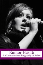 Rumor Has It - An Unauthorized Biography of Adele ebook by Minute Help Guides