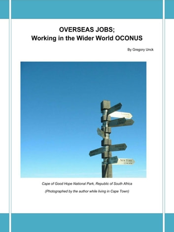 Overseas Jobs: Working in the Wider World Oconus ebook by Gregory Unck