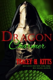 Dragon Charmer ebook by Tracey H. Kitts