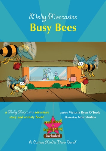Molly Moccasins - Busy Bees (Read Aloud Version) ebook by Victoria Ryan O'Toole