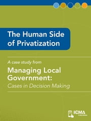 The Human Side of Privatization: Cases in Decision Making ebook by James  K.  Hartmann,Kathryn   G. Denhardt,James  M.  Banovetz