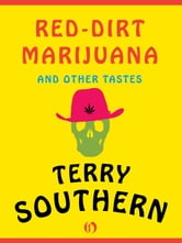 Red-Dirt Marijuana - And Other Tastes ebook by Terry Southern