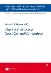 Chinese Culture in a Cross-Cultural Comparison ebook by Michael B. Hinner