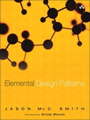 Elemental Design Patterns ebook by Jason McC. Smith