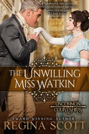 The Unwilling Miss Watkin ebook by Regina Scott